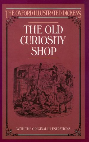 The Old Curiosity Shop (New Oxford Illustrated: Dickens, Charles