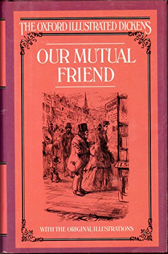 9780192545107: Our Mutual Friend (Oxford Illustrated Dickens)