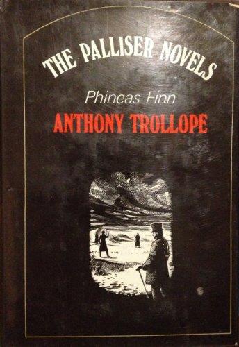 Phineas Finn (Palliser novels / Anthony Trollope): Anthony Trollope