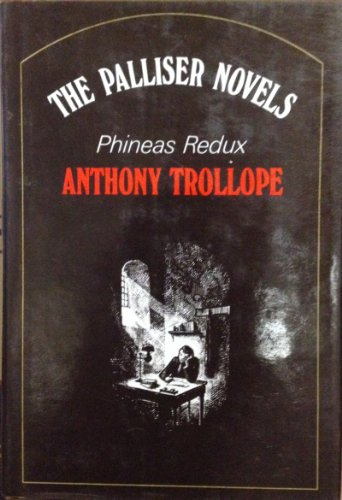Phineas Redux (Palliser novels / Anthony Trollope): Anthony Trollope