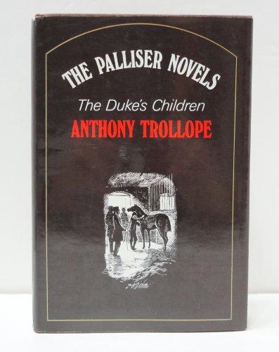 Duke's Children (Palliser novels / Anthony Trollope): Anthony Trollope
