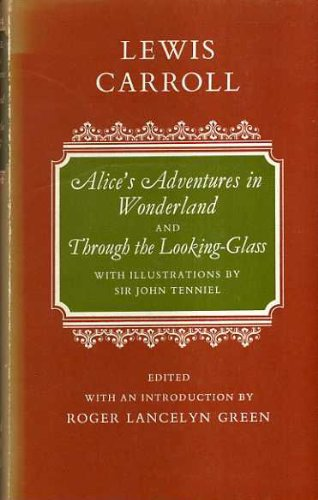 ALICE'S ADVENTURES IN WONDERLAND and THROUGH THE: Carroll, Lewis; edited