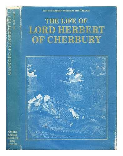 Life of Lord Herbert of Cherbury, Written by Himself (Oxford English Memoirs & Travels): ...