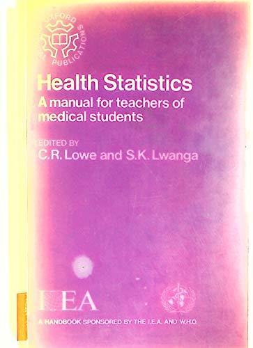 Health Statistics. A Manual for Teachers of Medical Students.: Lowe, Charles ; Lwanga, S K