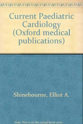 9780192611413: Current Paediatric Cardiology (Oxford medical publications)