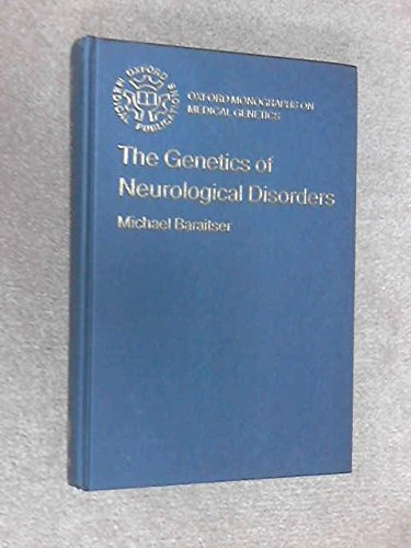 THE GENETICS OF NEUROLOGICAL DISORDERS.