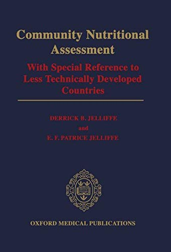 Community Nutritional Assessment: With Special Reference to: Jelliffe, Derrick Brian;