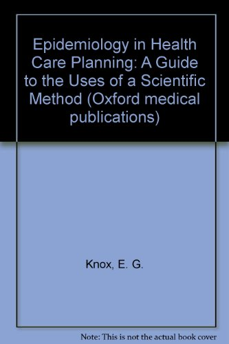 9780192612212: Epidemiology in Health Care Planning: A Guide to the Uses of a Scientific Method (Handbooks Sponsored by the IEA and WHO)