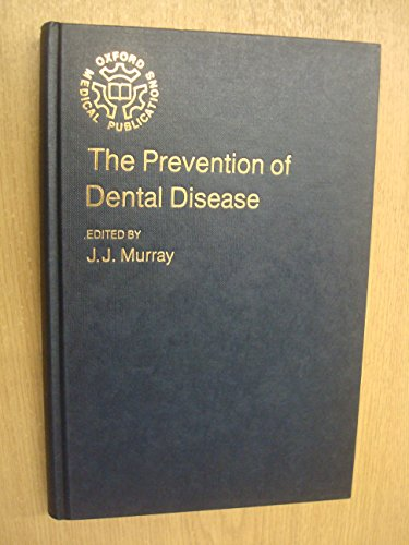 9780192612618: The Prevention of Dental Disease (Oxford Medical Publications)