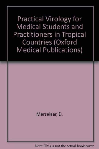 9780192613172: Practical Virology for Medical Students and Practitioners in Tropical Countries (Oxford Medical Publications)