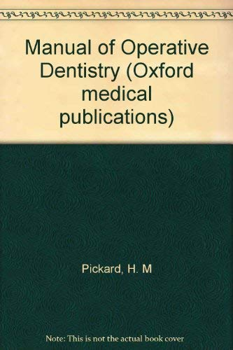 Pickard's Manual of Operative Dentistry (Oxford Medicine