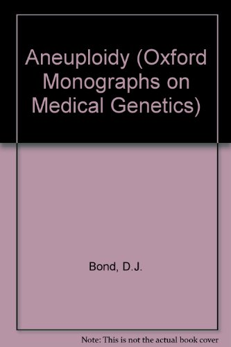 9780192613769: Aneuploidy (Oxford Monographs on Medical Genetics)