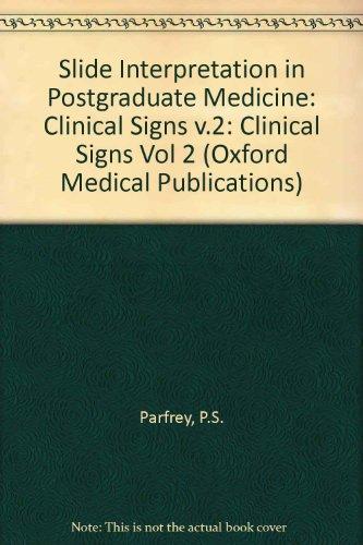 Slide Interpretation: Clinical Signs in Postgraduate Medicine (Oxford Medical Publications): ...