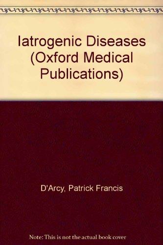 9780192613998: Iatrogenic Diseases (Oxford Medical Publications)