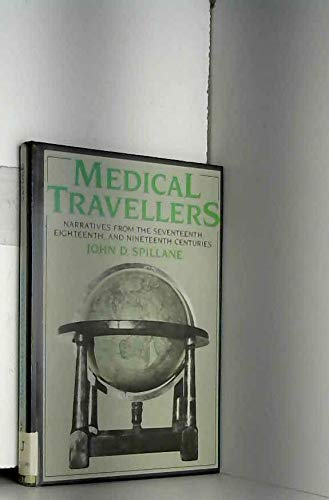 Medical Travellers: Narratives from the Seventeenth, Eighteenth, and Nineteenth Centuries.: ...