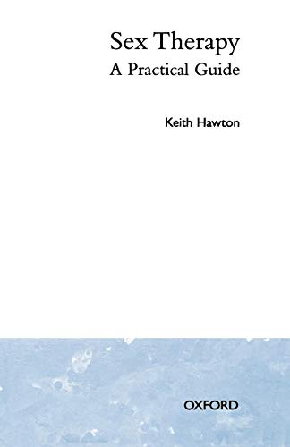 Sex Therapy: A Practical Guide (Oxford Medical: Keith Hawton