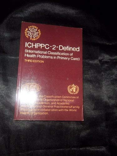 9780192614261: ICHPPC-2-Defined: International Classification of Health Problems in Primary Care (Oxford Medical Publications)