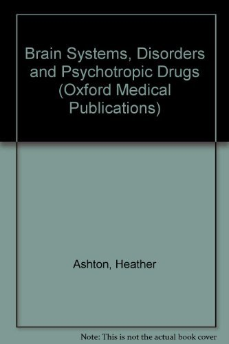 9780192614360: Brain Systems, Disorders and Psychotropic Drugs (Oxford Medical Publications)