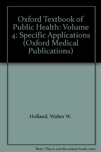 9780192614490: 004: Oxford Textbook of Public Health: Volume 4: Specific Applications (Oxford Medical Publications)