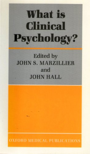 What Is Clinical Psychology?: Hall, John & Marzillier, John
