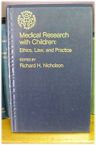 Medical Research with Children: Ethics, Law and Practice: Nicholson, Richard H. (ed.)