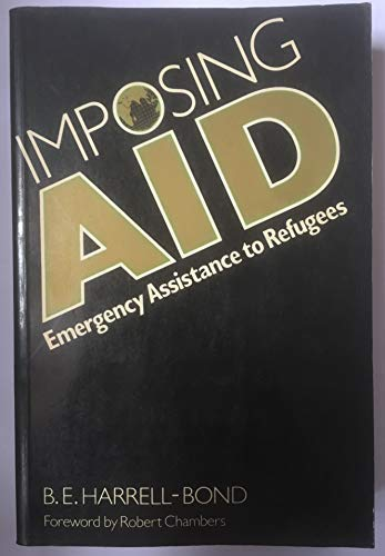 9780192615435: Imposing Aid: Emergency Assistance to Refugees