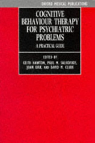 Cognitive Behaviour Therapy for Psychiatric Problems: A: Keith Hawton (Editor),