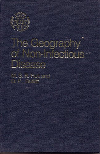 The Geography of Non-infectious disease.: HULT, M.S.R. & D.P. BURKITT.