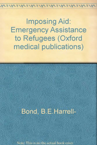 9780192616135: Imposing Aid: Emergency Assistance to Refugees