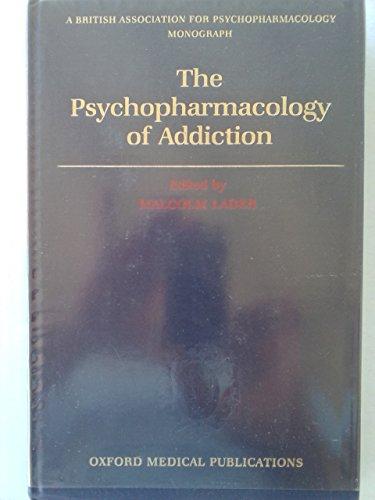 9780192616265: Psychopharmacology of Addiction (British Association for Psychopharmacology Monograph)