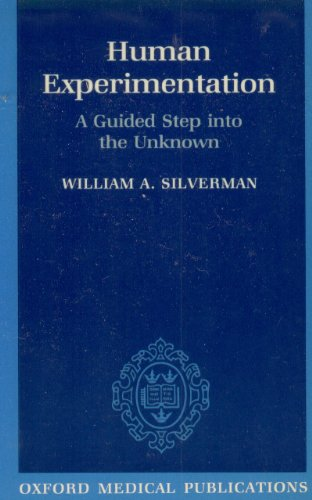 Human Experimentation: A Guided Step into the: William Silverman