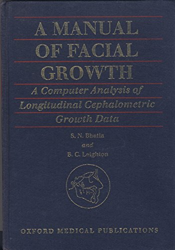 9780192617705: A Manual of Facial Growth: A Computer Analysis of Longitudinal Cephalometric Growth Data (Oxford Medical Publications)