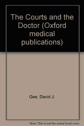 The Courts and the Doctor (Oxford medical: Gee, David J.