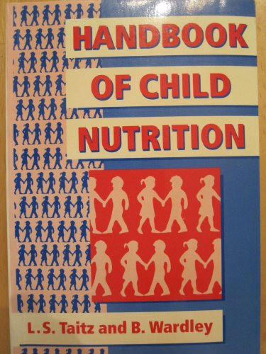 Handbook of Child Nutrition: Taitz, Leonard S.
