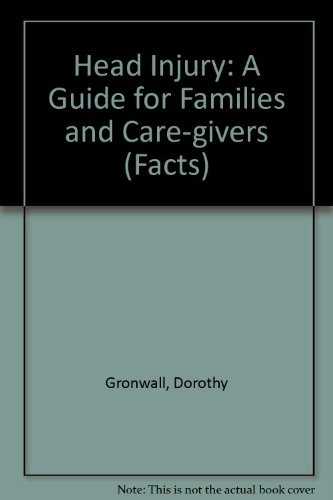 9780192619235: Head Injury: The Facts: A Guide for Families and Care-givers (The Facts Series)