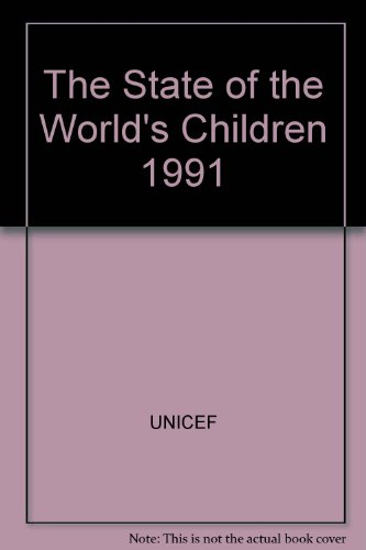The State of the World's Children 1991 (019262086X) by UNICEF