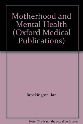 9780192621269: Motherhood and Mental Health (Oxford Medical Publications)