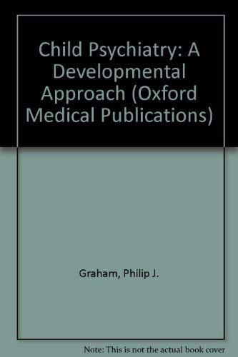 9780192621436: Child Psychiatry: A Developmental Approach (Oxford Medical Publications)