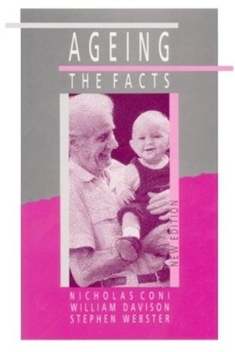 Ageing : The Facts: Coni, Nicholas; Davison, William; Webster, Stephen