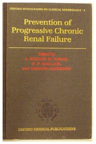 Prevention of Progressive Chronic Renal Failure (Oxford: El Nahas, A