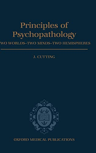 9780192622402: Principles of Psychopathology: Two Worlds, Two Minds, Two Hemispheres