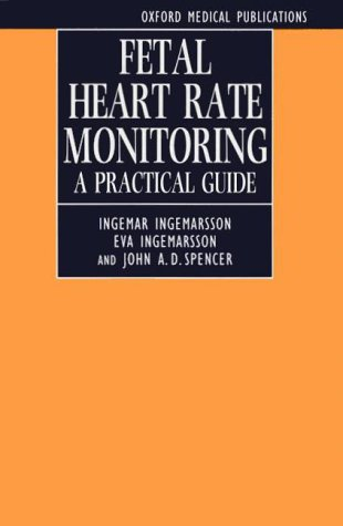 9780192622686: Fetal Heart Rate Monitoring: A Practical Guide (Oxford Medical Publications)