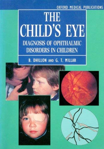 9780192623027: The Child's Eye: Diagnosis of Ophthalmic Disorders in Children (Oxford Medical Publications)