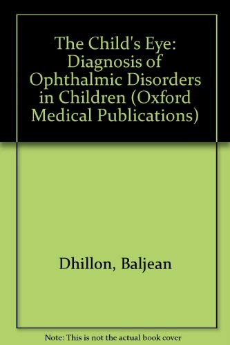 9780192623034: The Child's Eye: Diagnosis of Ophthalmic Disorders in Children (Oxford Medical Publications)