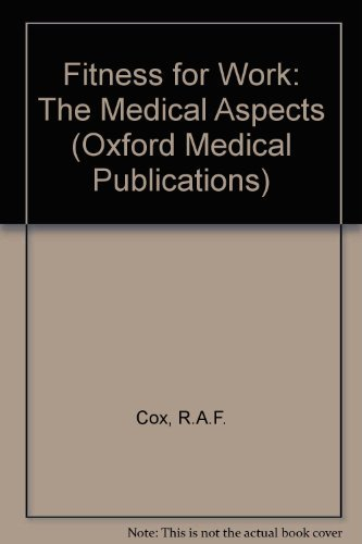 9780192623454: Fitness for Work: The Medical Aspects (Oxford Medical Publications)
