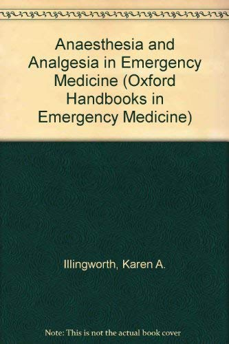 9780192623638: Anaesthesia and Analgesia in Emergency Medicine (Oxford Handbooks in Emergency Medicine)