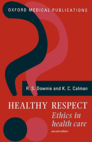 Healthy Respect: Ethics in Health Care