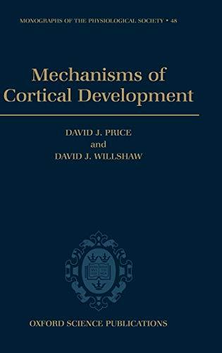 9780192624277: Mechanisms of Cortical Development