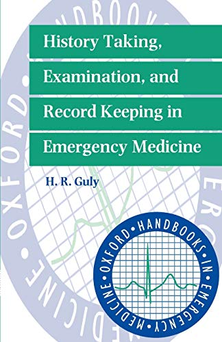 9780192624611: History Taking, Examination, and Record Keeping in Emergency Medicine (Oxford Handbooks in Emergency Medicine)