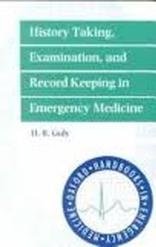 9780192624628: History Taking, Examination and Record Keeping in Emergency Medicine (Oxford Handbooks in Emergency Medicine)